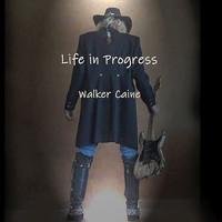 Walker Caine - Life in Progress
