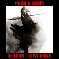 Poison Hand - Return to Wudang