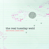 The Real Tuesday Weld - Last Words