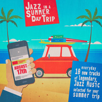 Various Artists - Jazz in a Summer Day Trip - August 17Th