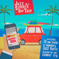 Various Artists - Jazz in a Summer Day Trip - August 18Th