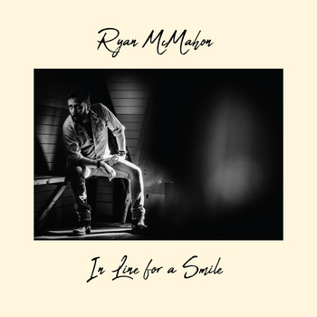 Ryan McMahon - In Line for a Smile (Explicit)