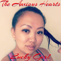 The Anxious Hearts - Lucky Girl