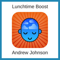 Andrew Johnson - Lunchtime Boost