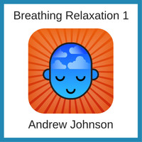 Andrew Johnson - Breathing Relaxation 1