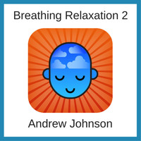 Andrew Johnson - Breathing Relaxation 3