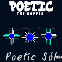 Poetic the Rapper - Poetic Sól (Explicit)