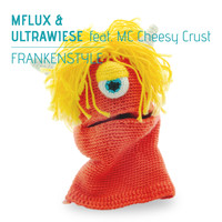 Mflux and Ultrawiese featuring MC Cheesy Crust - Frankenstyle