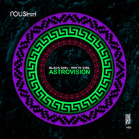 Black Girl / White Girl - Astrovision