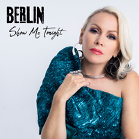 Berlin - Show Me Tonight