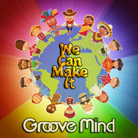 Groove Mind - We Can Make It