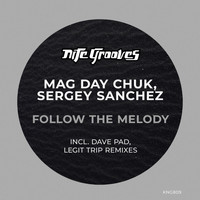 Mag Day Chuk & Sergey Sanchez - Follow The Melody