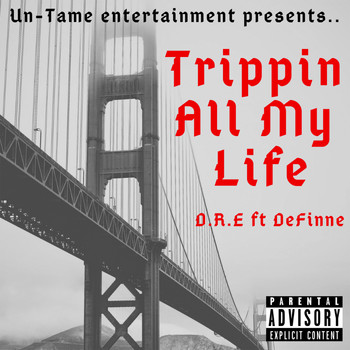 D.r.e. - Trippin All My Life (Explicit)