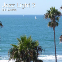 Bill Svarda - Jazz Light 3