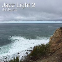 Bill Svarda - Jazz Light 2
