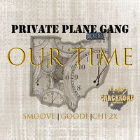 Private Plane Gang - Our Time (Explicit)