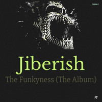 Jiberish - The Funkyness (The Album)