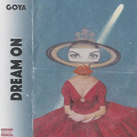 Goya - Dream On (Explicit)