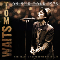 Tom Waits - On the Road 1976