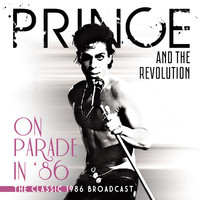 Prince & The Revolution - On Parade in '86