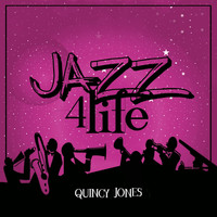 Quincy Jones - Jazz 4 Life