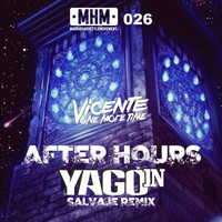 Vicente One More Time - After Hours (Yago in Remix)