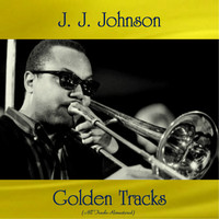 J. J. Johnson - J. J. Johnson Golden Tracks (All Tracks Remastered)
