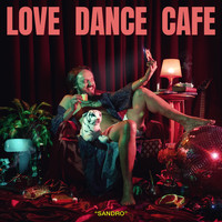 Sandro - Love Dance Cafe