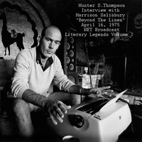 Hunter S. Thompson - Interview with Harrison Salisbury 'Beyond The Lines', April 16th 1975, NET Broadcast - Literary Legends, Vol. 2 (Remastered)