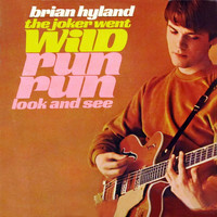 Brian Hyland - The Joker Went Wild - Run, Run, Look And See