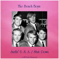 The Beach Boys - Surfin' U. S. A. / Shut Down (All Tracks Remastered)