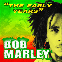 Bob Marley - The Early Years