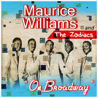 Maurice Williams and the Zodiacs - On Broadway