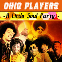 Ohio Players - A Little Soul Party