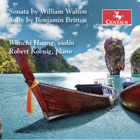 Wanchi Huang / Robert Koenig - Walton & Britten: Works for Violin & Piano