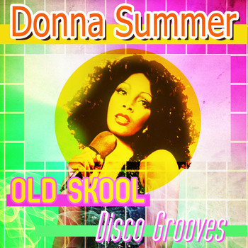 Donna Summer - Old Skool Disco Grooves
