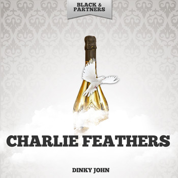 Charlie Feathers - Dinky John