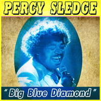 Percy Sledge - Big Blue Diamond