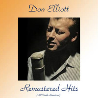 Don Elliott - Remastered Hits (All Tracks Remastered)