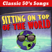 Varous Artists - Sitting On Top Of The World - Classic 50's Songs