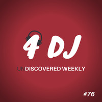Various Artists / - 4 DJ: UnDiscovered Weekly #76