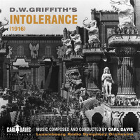 Carl Davis / Luxembourg Radio Symphony Orchestra - Intolerance