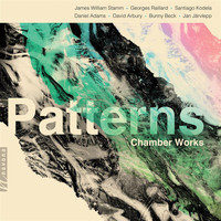 Various Artists - Patterns: Chamber Works