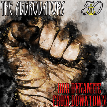 The Aggrovators - Striker Selects Dub Dynamite from Downtown (Bunny 'Striker' Lee 50th Anniversary Edition [Explicit])