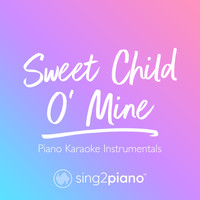 Sing2Piano - Sweet Child O' Mine (Piano Karaoke Instrumentals)
