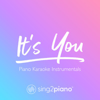 Sing2Piano - It's You (Piano Karaoke Instrumentals)