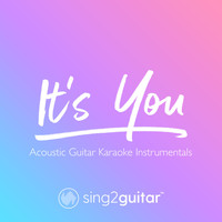 Sing2Guitar - It's You (Acoustic Guitar Karaoke Instrumentals)