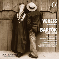 Various Artists / - Veress String Trio / Bartók Piano Quintet