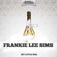 Frankie Lee Sims - Hey Little Girl