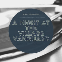 Hoagy Carmichael - A Night at the Village Vanguard
